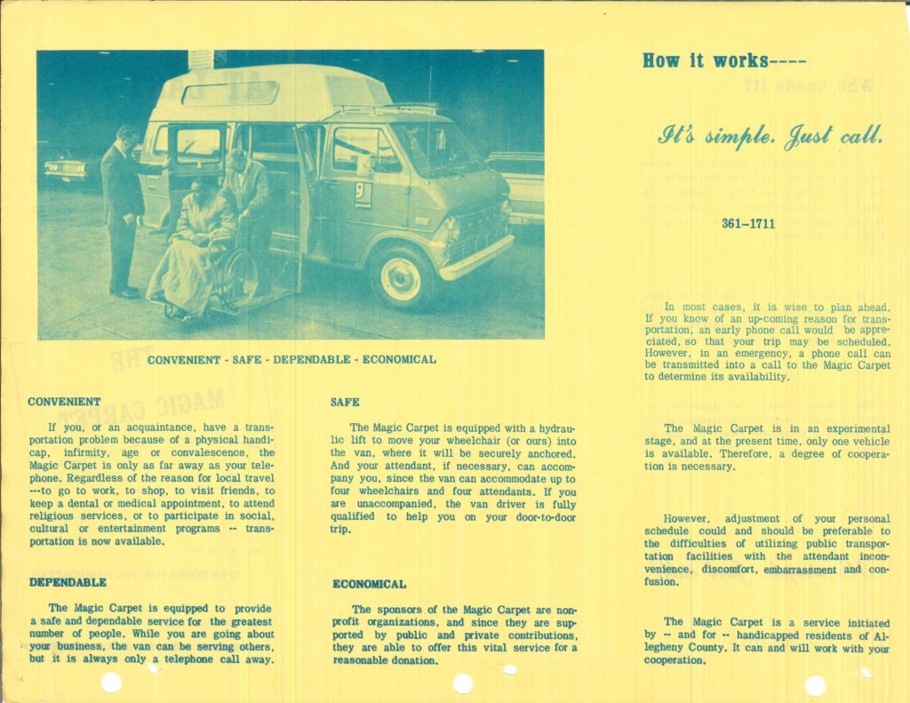 The first known brochure for Magic Carpet paratransit service, c. 1970-1971. The brochure is yellow and features a photo of a woman in a wheelchair on a hydraulic lift attached to a Magic Carpet van. The rider is being assisted by two men. The brochure also details the key features of Magic Carpet, including convenience, dependability, safety, and affordability.