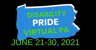 """Logo for Disability Pride Virtual PA shows an outline of  Pennsylvania. The words, """"Disability Pride Virtual PA"""" are within the outline on a blue background. Below the image are the dates June 21 to 30, 2021."""